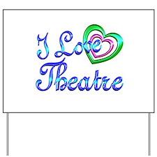 I Love Theatre Yard Sign