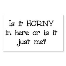 Is it Horny in here? Decal