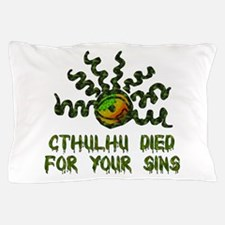 Cthulhu Died Pillow Case