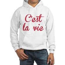 C'est La Vie Hoodie Sweatshirt