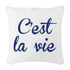 C'est La Vie Woven Throw Pillow