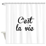 Cest la vie Shower Curtains