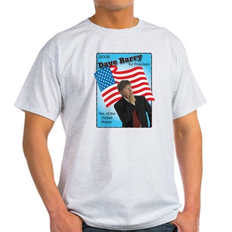 Dave Barry For President Light T-Shirt