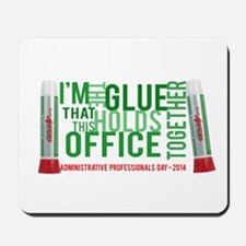 The glue that holds your office together Mousepad