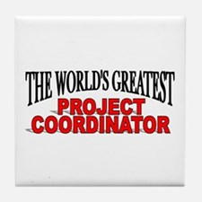 """""""The World's Greatest Project Coordinator"""" Tile Co"""