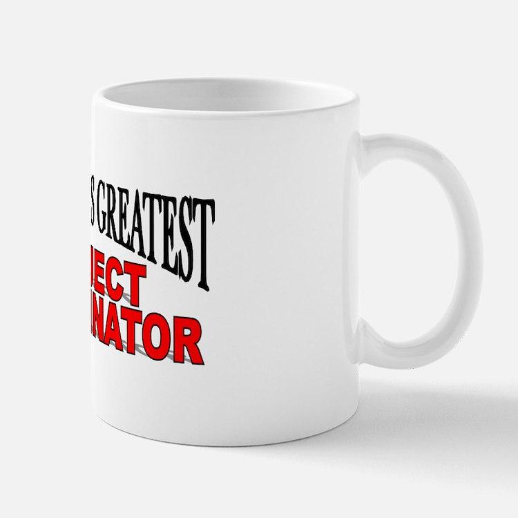 """The World's Greatest Project Coordinator"" Mug"