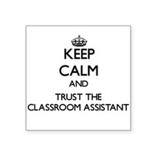 Keep Calm and Trust the Classroom Assistant Sticke