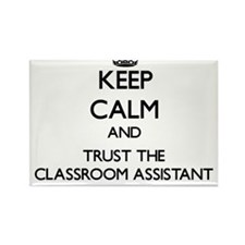 Keep Calm and Trust the Classroom Assistant Magnet