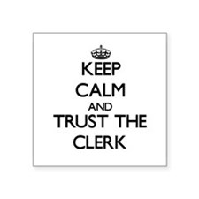 Keep Calm and Trust the Clerk Sticker