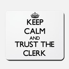 Keep Calm and Trust the Clerk Mousepad