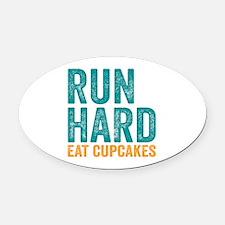 Run Hard Eat Cupcakes Oval Car Magnet
