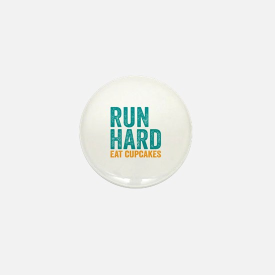 Run Hard Eat Cupcakes Mini Button