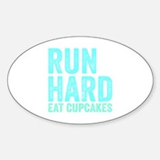 Run Hard Eat Cupcakes Decal