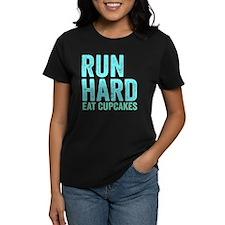 Run Hard Eat Cupcakes Tee