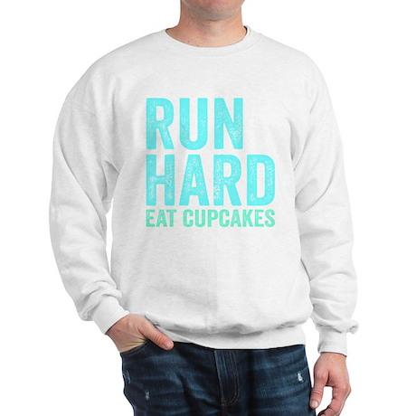 Run Hard Eat Cupcakes Sweatshirt