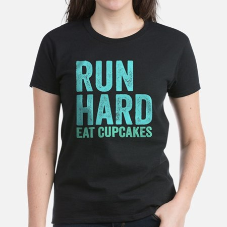Run Hard Eat Cupcakes  Womens Classic T-Shirt