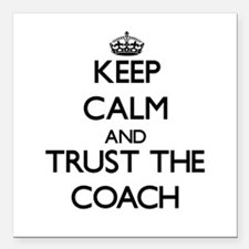 Keep Calm and Trust the Coach Square Car Magnet 3""