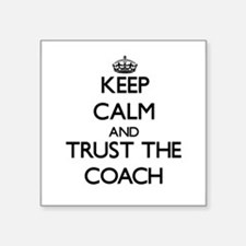 Keep Calm and Trust the Coach Sticker