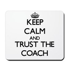 Keep Calm and Trust the Coach Mousepad