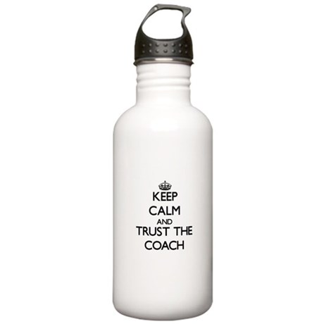 Keep Calm and Trust the Coach Water Bottle