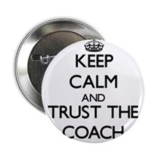 "Keep Calm and Trust the Coach 2.25"" Button"