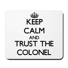 Keep Calm and Trust the Colonel Mousepad