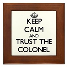 Keep Calm and Trust the Colonel Framed Tile