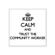 Keep Calm and Trust the Community Worker Sticker