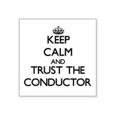 Keep Calm and Trust the Conductor Sticker
