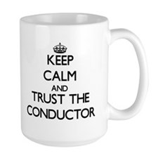Keep Calm and Trust the Conductor Mugs