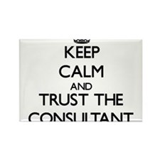 Keep Calm and Trust the Consultant Magnets