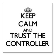 Keep Calm and Trust the Controller Square Car Magn