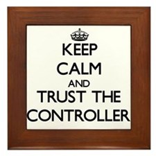 Keep Calm and Trust the Controller Framed Tile