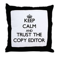 Keep Calm and Trust the Copy Editor Throw Pillow