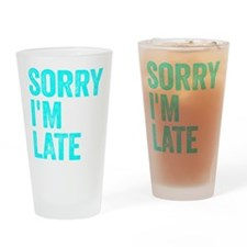 Sorry I'm Late Drinking Glass