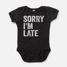 Sorry I'm Late Baby Bodysuit
