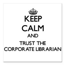 Keep Calm and Trust the Corporate Librarian Square