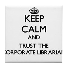 Keep Calm and Trust the Corporate Librarian Tile C