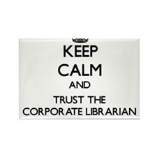 Keep Calm and Trust the Corporate Librarian Magnet