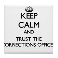 Keep Calm and Trust the Corrections Officer Tile C