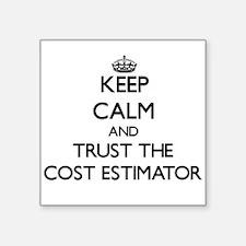Keep Calm and Trust the Cost Estimator Sticker