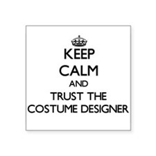 Keep Calm and Trust the Costume Designer Sticker