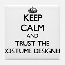 Keep Calm and Trust the Costume Designer Tile Coas