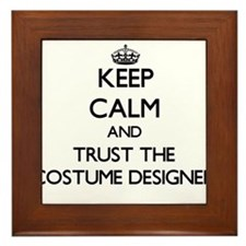 Keep Calm and Trust the Costume Designer Framed Ti