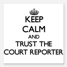 Keep Calm and Trust the Court Reporter Square Car