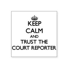 Keep Calm and Trust the Court Reporter Sticker