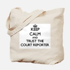 Keep Calm and Trust the Court Reporter Tote Bag