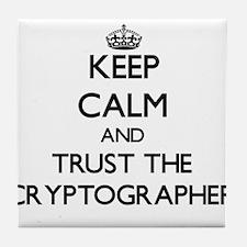 Keep Calm and Trust the Cryptographer Tile Coaster