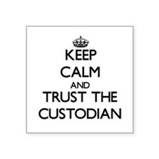 Keep Calm and Trust the Custodian Sticker