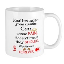 Words are FOREVER. Mugs